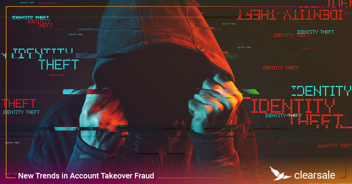 New Trends in Account Takeover Fraud