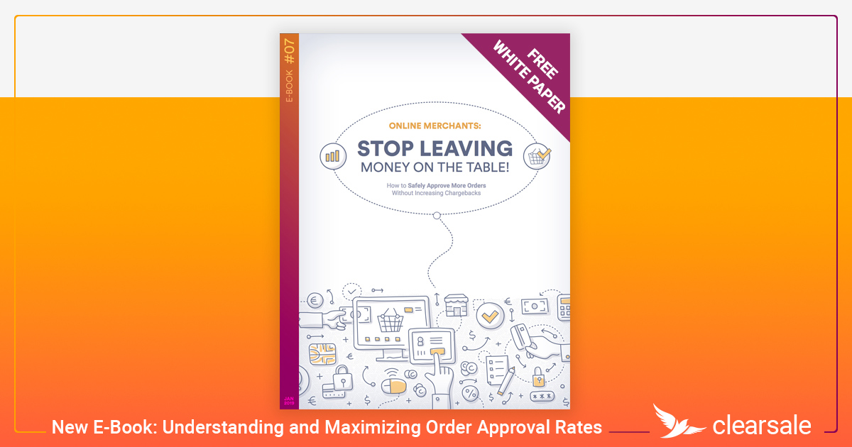 New E-Book: Understanding and Maximizing Order Approval Rates