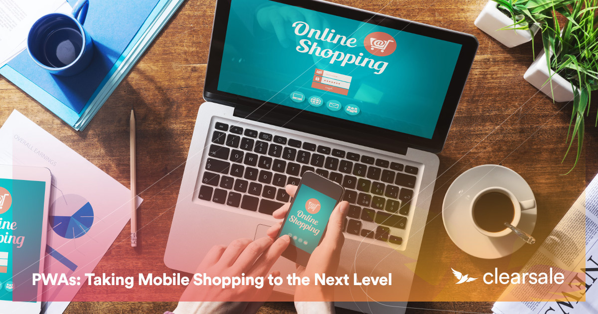 PWAs: Taking Mobile Shopping to the Next Level