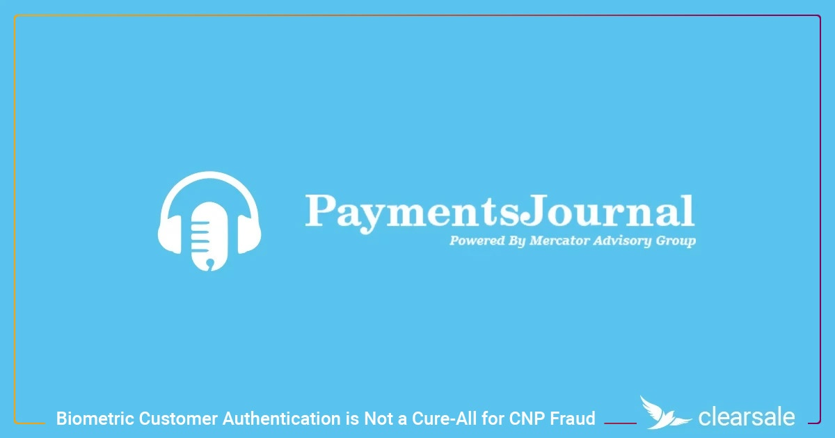 Biometric Customer Authentication  It's Not a Cure-All for CNP Fraud