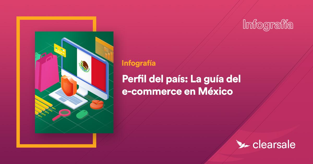Perfil del país: La guía del e-commerce en México