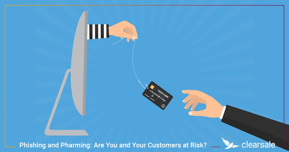 Phishing and Pharming: Are You and Your Customers at Risk?