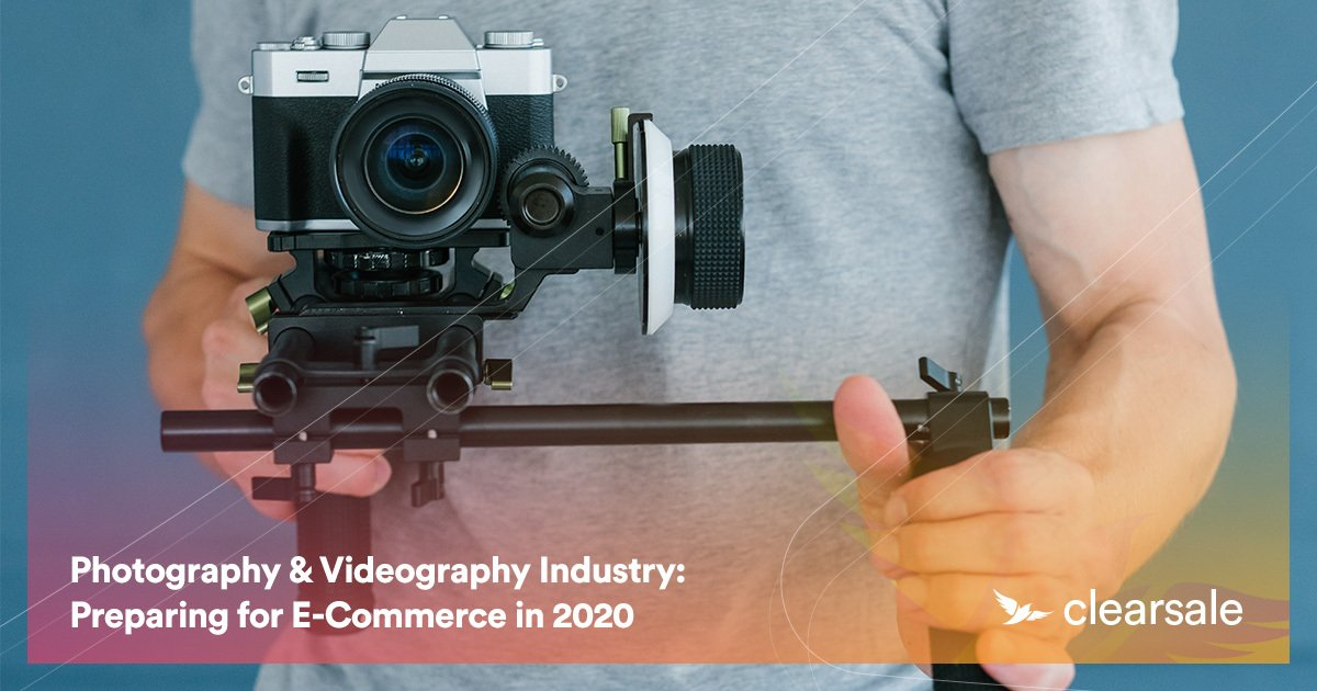 Photography & Videography Industry: Preparing for Ecommerce in 2020