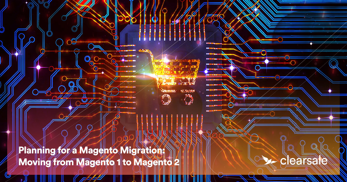 Planning for a Magento Migration: Moving from Magento 1 to Magento 2