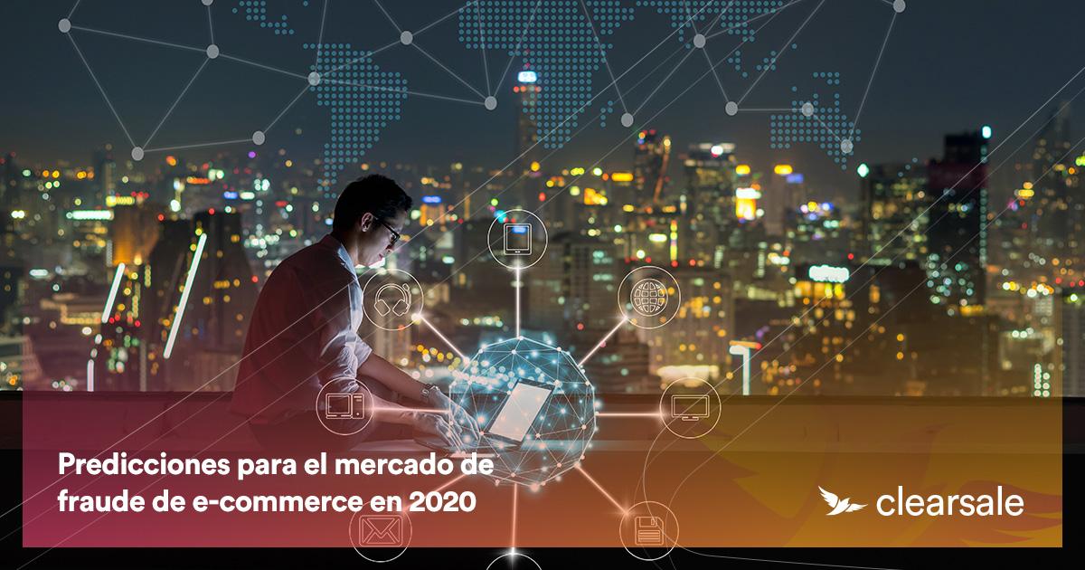 Predicciones para el mercado de fraude de e-commerce en 2020