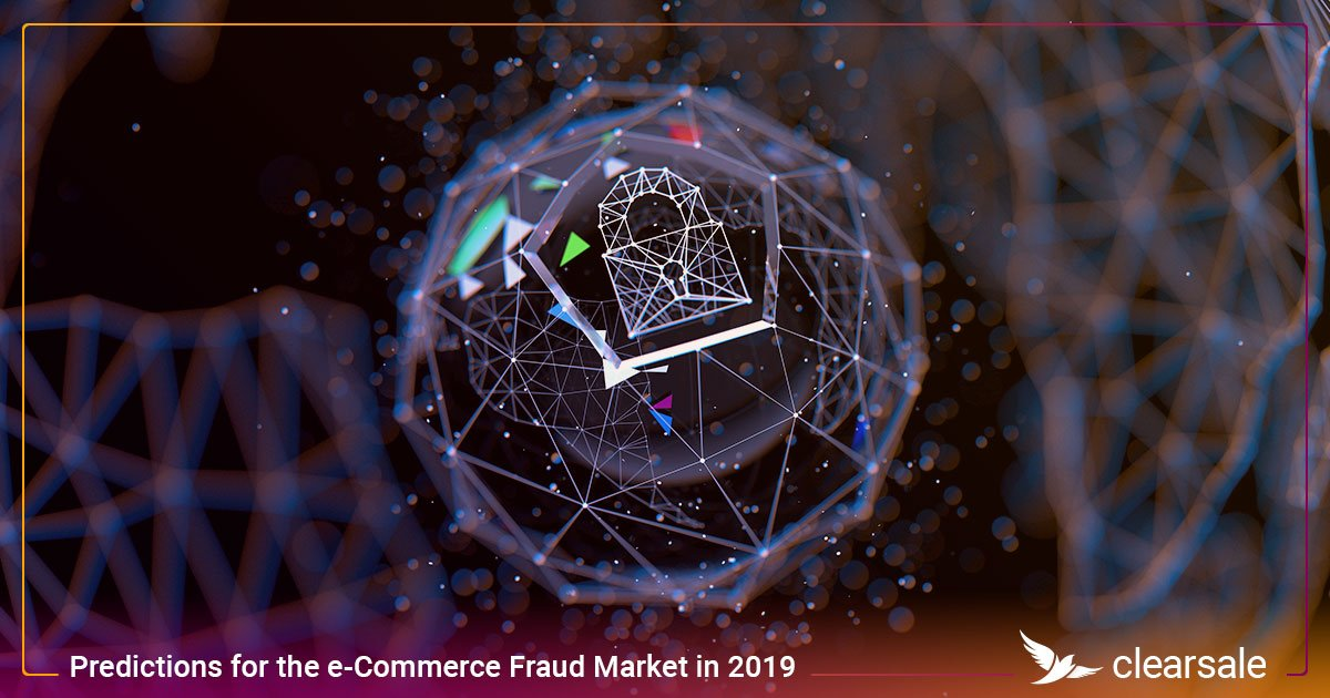 Predictions for the e-Commerce Fraud Market in 2019