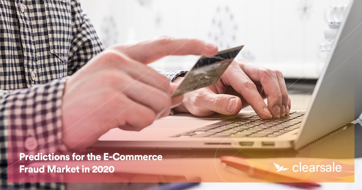 Predictions for the E-Commerce Fraud Market in 2020