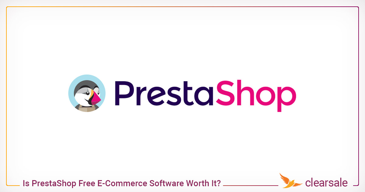 Is PrestaShop Free E-Commerce Software Worth It?