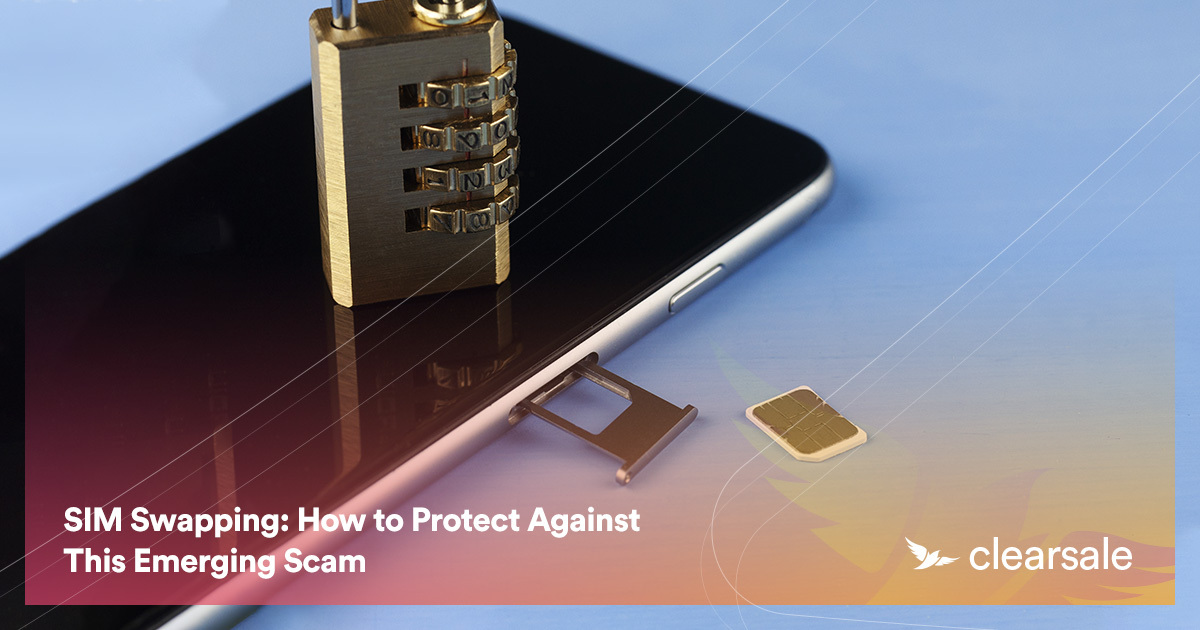 SIM Swapping: How to Protect Against This Emerging Scam