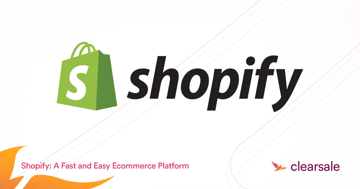 Shopify: A Fast and Easy Ecommerce Platform