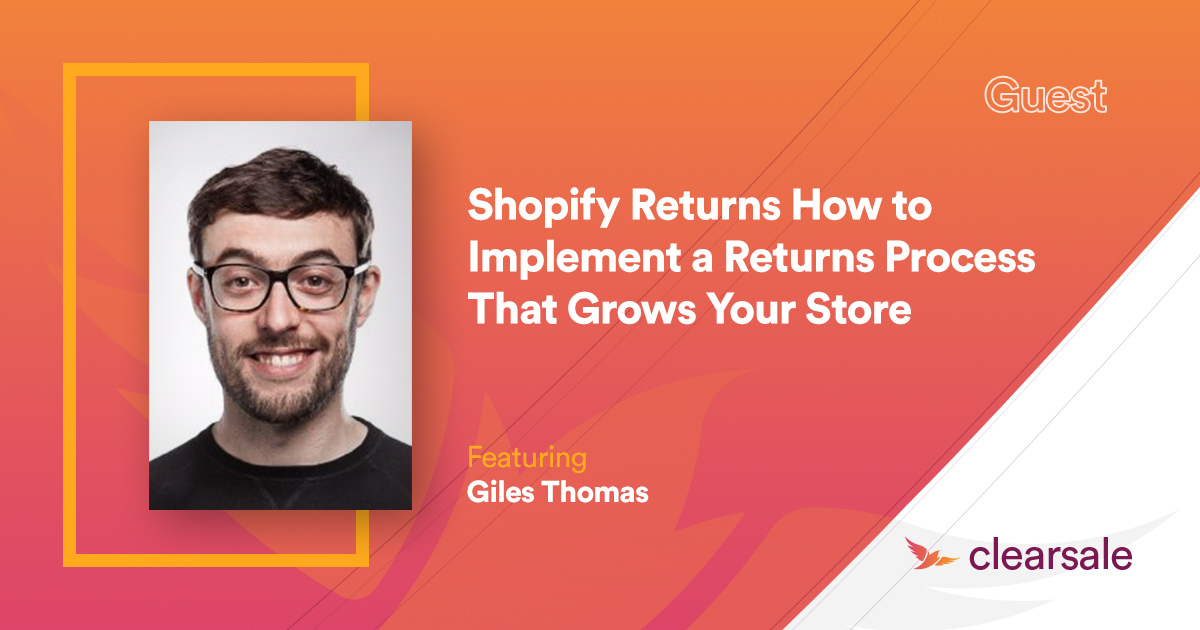 Shopify Returns: How to Implement a Returns Process That Grows Your Store