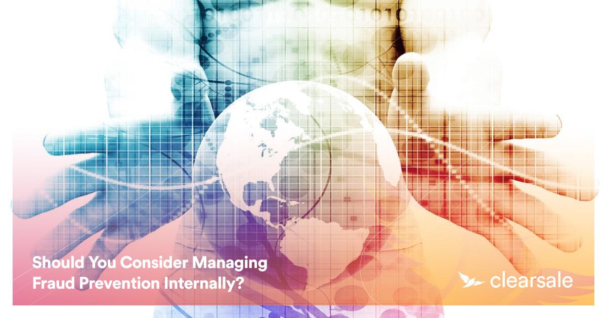 Should You Consider Managing Fraud Prevention Internally?