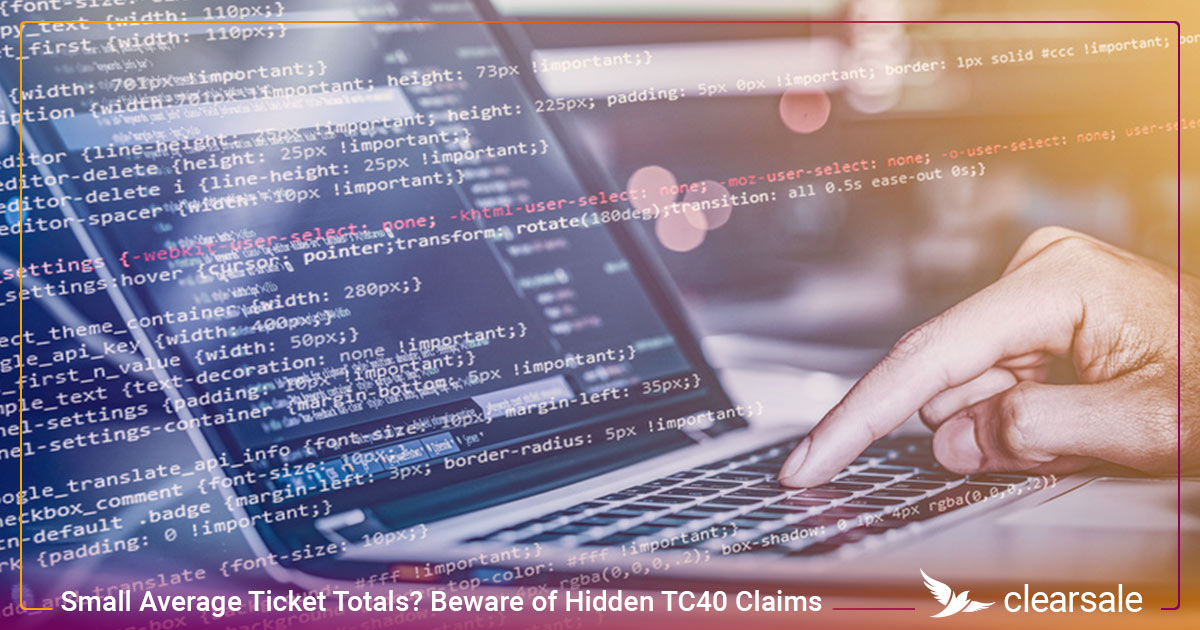 Small Average Ticket Totals? Beware of Hidden TC40 Claims