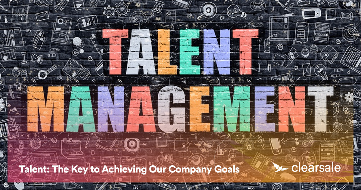 Talent: The Key to Achieving Our Company Goals
