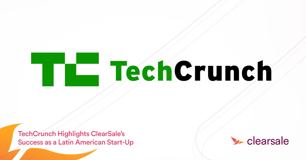 TechCrunch Highlights ClearSale's Success as a Latin American Start-Up