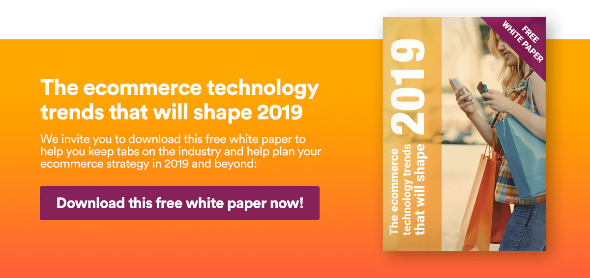 Ebook: The ecommerce technology trends that will shape 2019