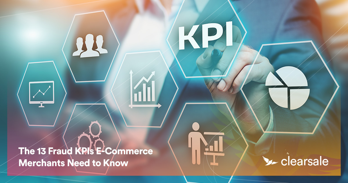 The 13 Fraud KPIs E-Commerce Merchants Need to Know