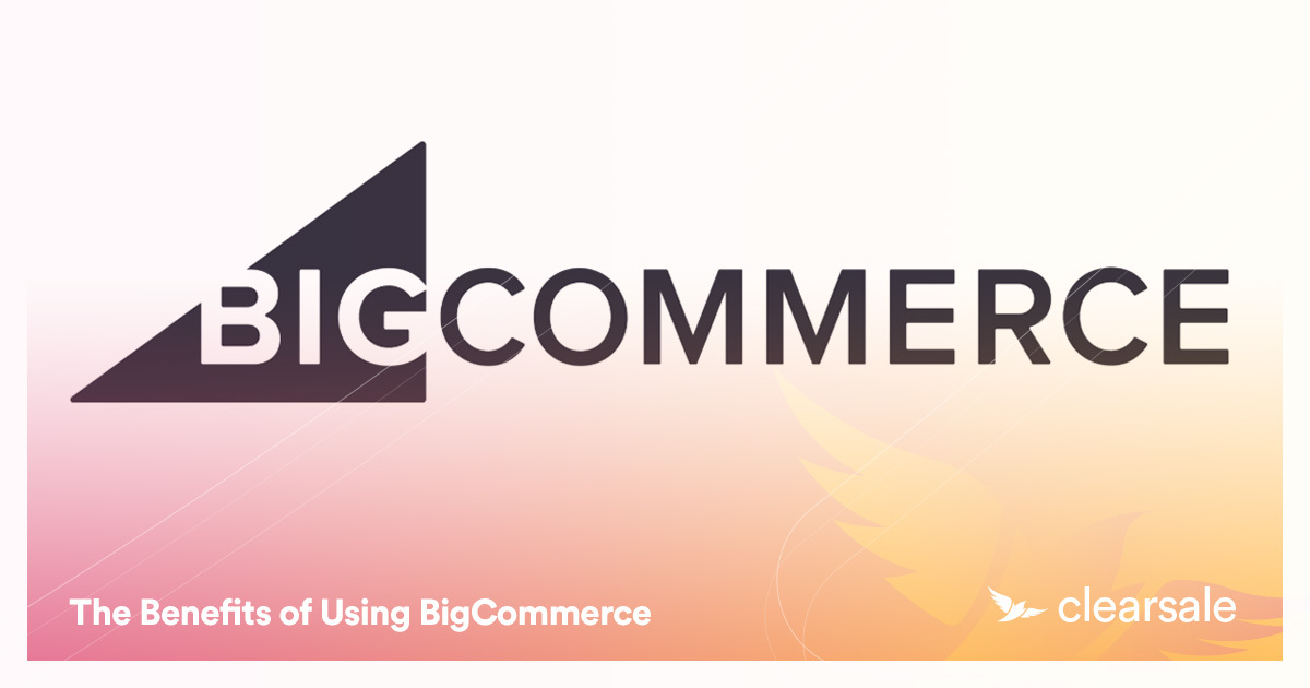 The Benefits of Using BigCommerce