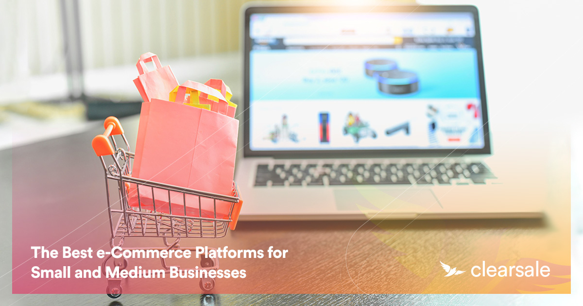 The Best e-Commerce Platforms for Small and Medium Businesses