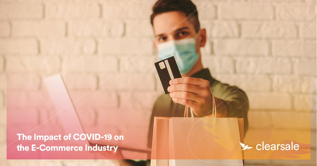 The Impact of COVID-19 on the E-Commerce Industry