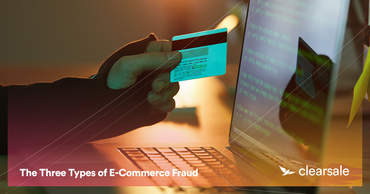The Three Types of E-Commerce Fraud