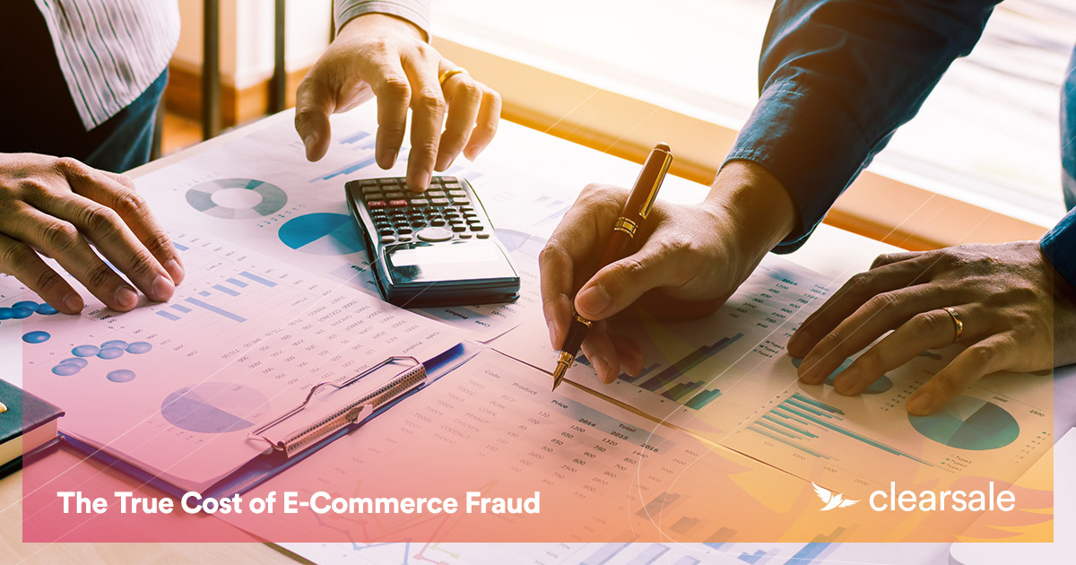 The True Cost of E-Commerce Fraud