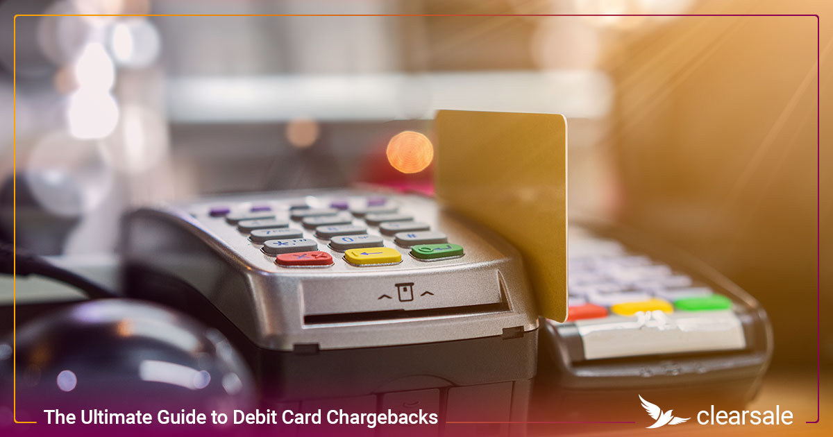 The Ultimate Guide to Debit Card Chargebacks