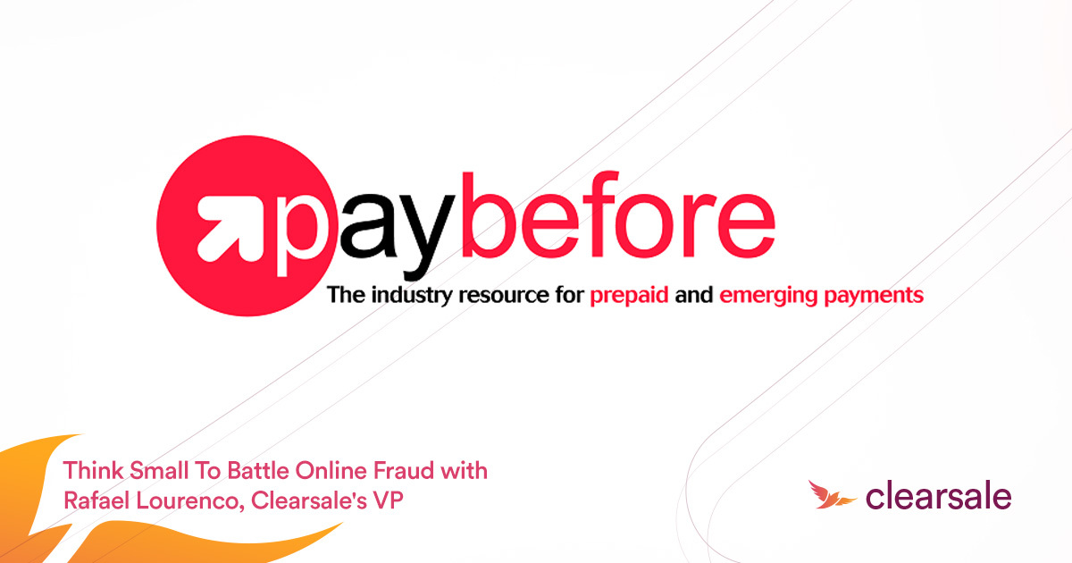 Think Small To Battle Online Fraud with Rafael Lourenco, Clearsale's VP