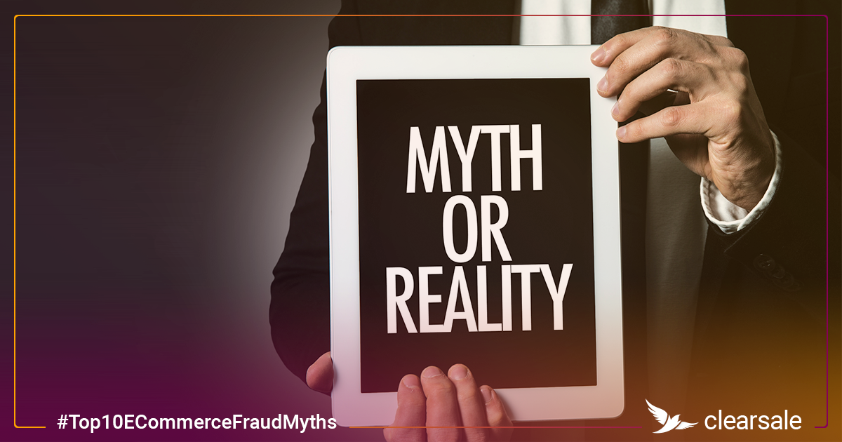 Top 10 e-Commerce Fraud Myths