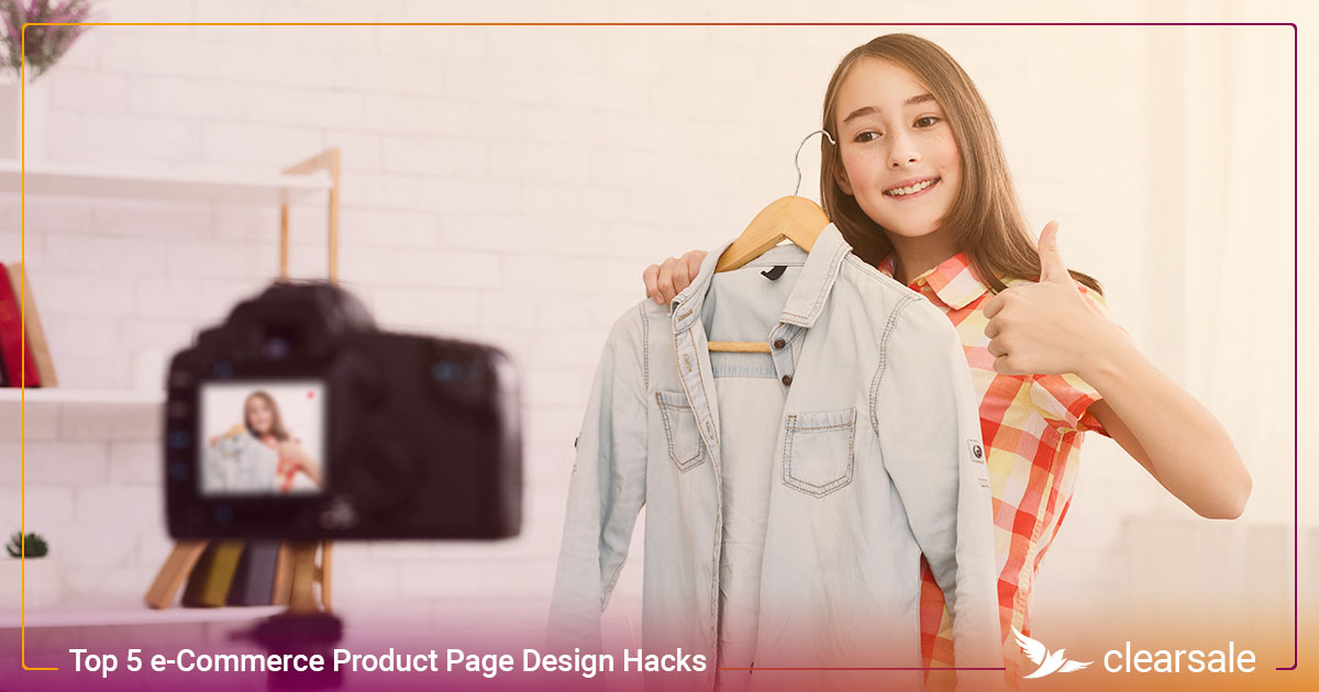 Top 5 e-Commerce Product Page Design Hacks