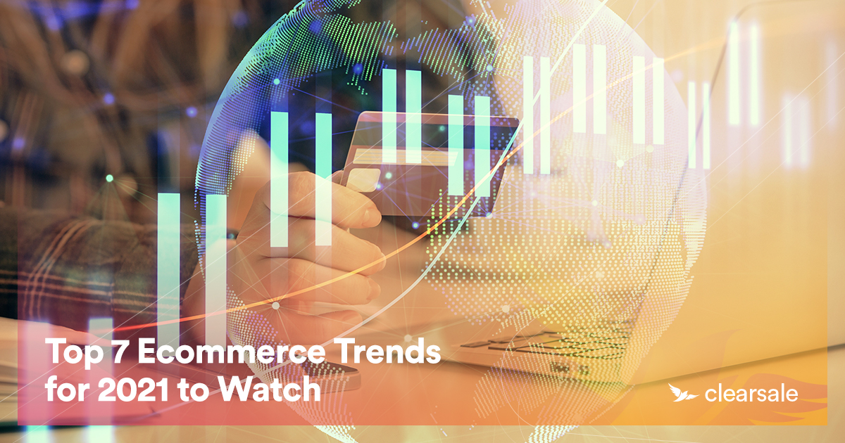 Top 7 Ecommerce Trends for 2021 to Watch