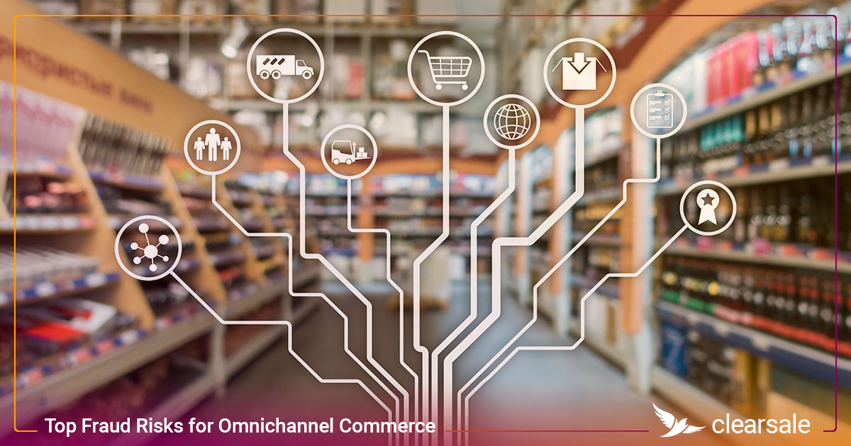 Top Fraud Risks for Omnichannel Commerce