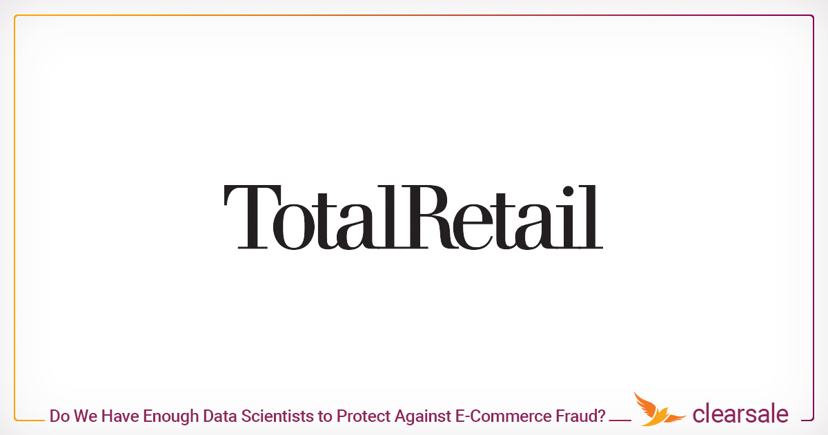Do We Have Enough Data Scientists to Protect Against E-Commerce Fraud?