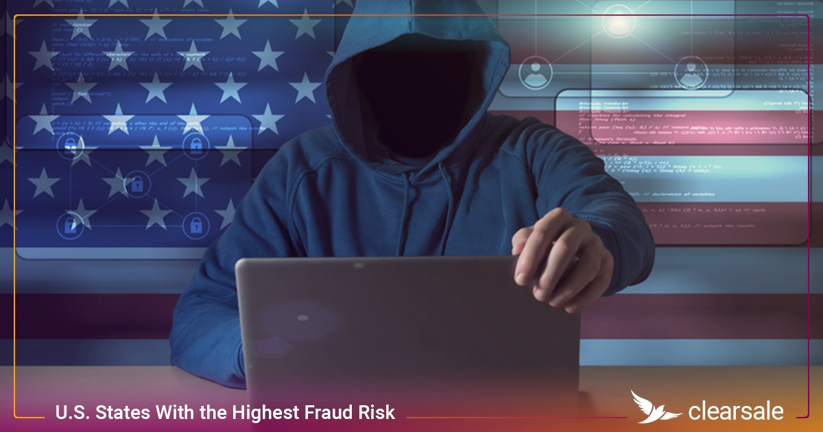 The State of Fraud: U.S. States With the Highest Fraud Risk