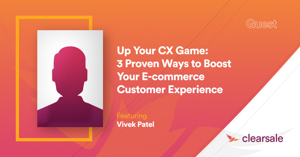 Up Your CX Game: 3 Proven Ways to Boost Your E-commerce Customer Experience