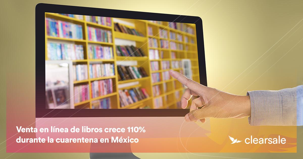 Venta en línea de libros crece 110% durante la cuarentena en México