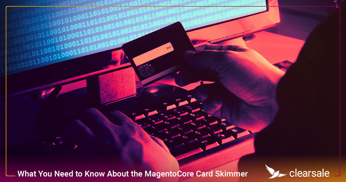 What You Need to Know About the MagentoCore Card Skimmer