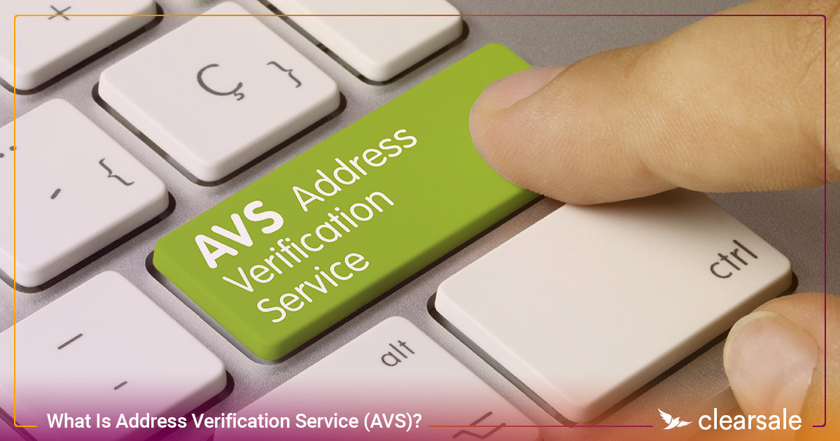 What Is Address Verification Service (AVS)?