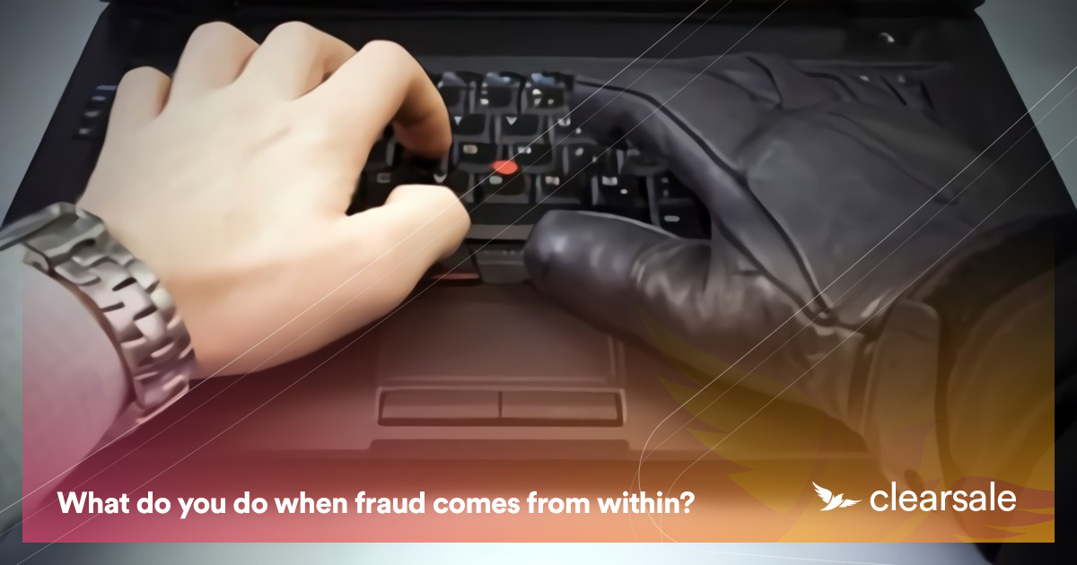 What do you do when fraud comes from within?