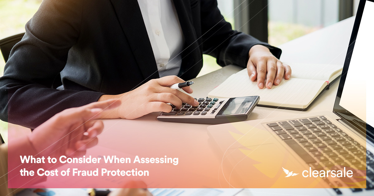 What to Consider When Assessing the Cost of Fraud Protection
