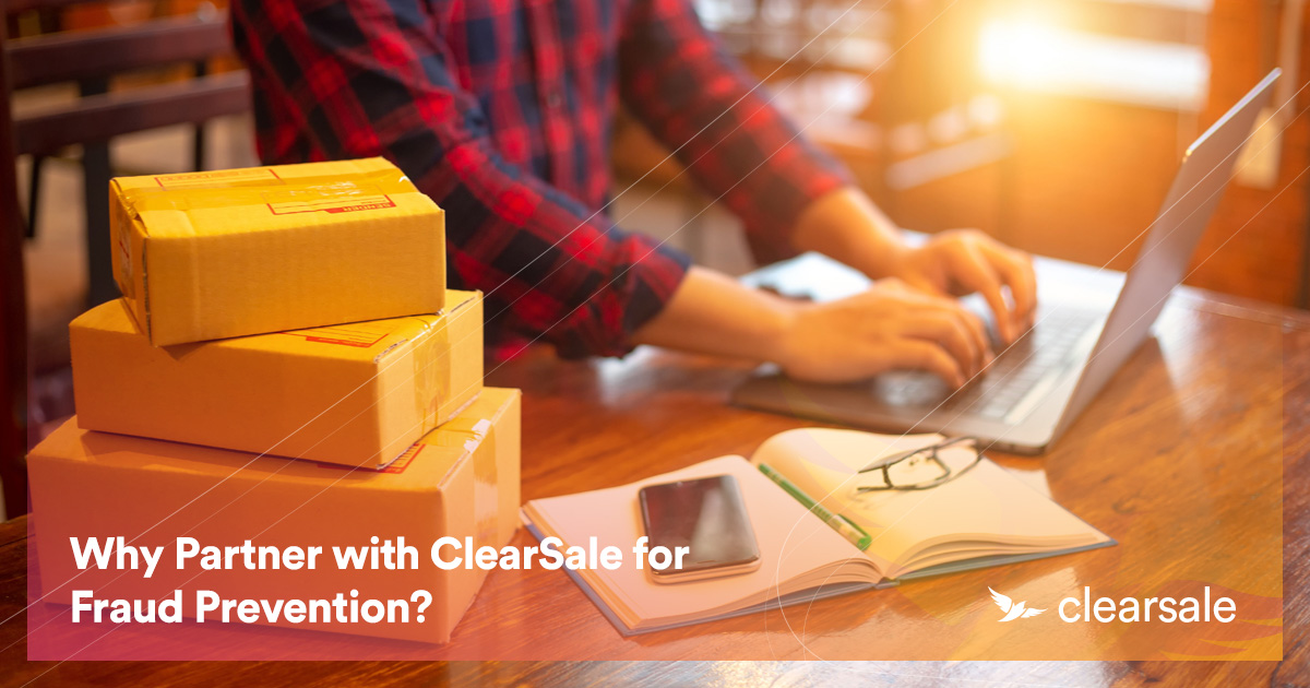 Why Partner with ClearSale for Fraud Prevention?