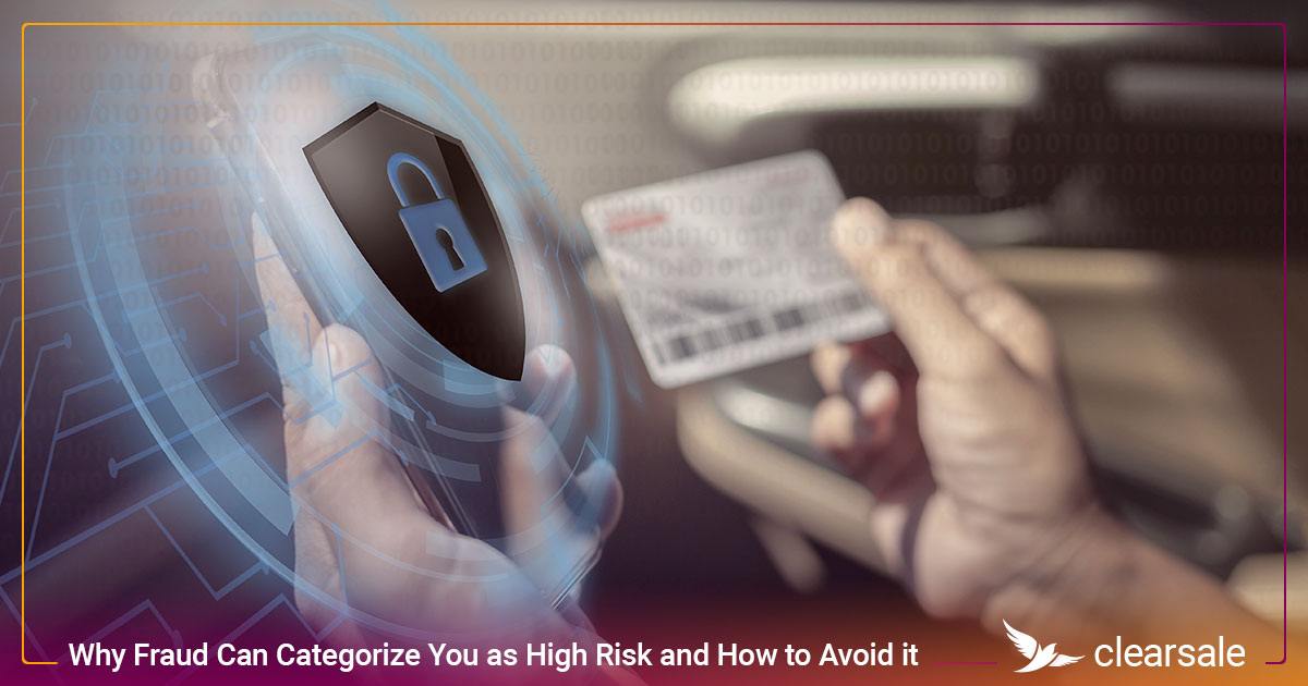 Why Fraud Can Categorize You as High Risk and How to Avoid it