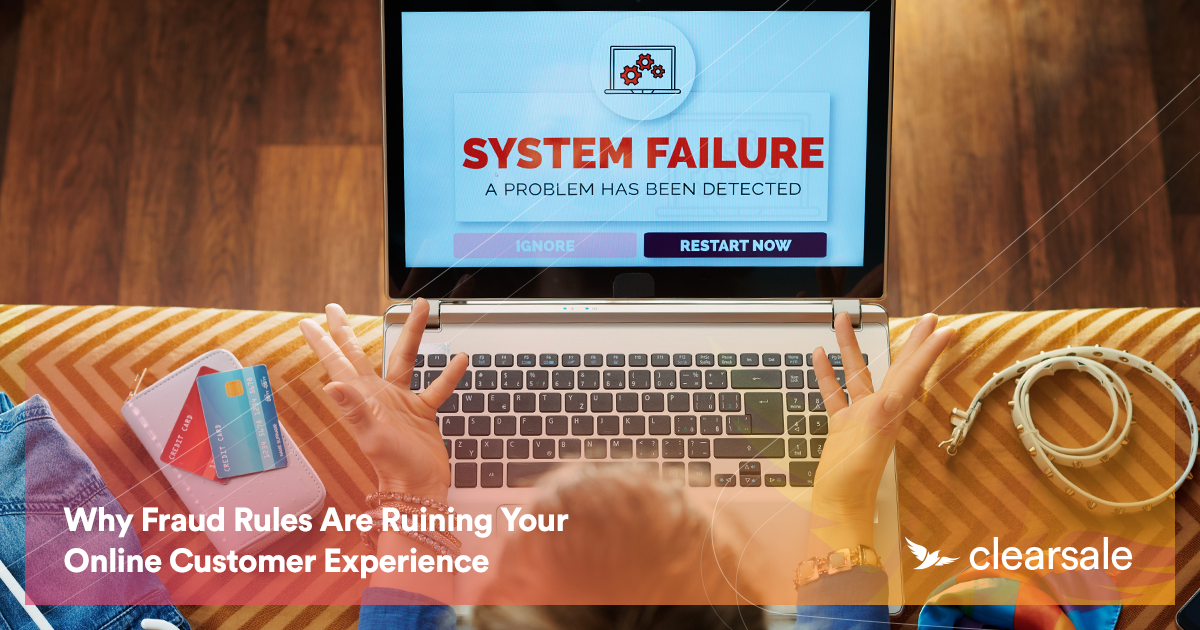 Why Fraud Rules Are Ruining Your Online Customer Experience