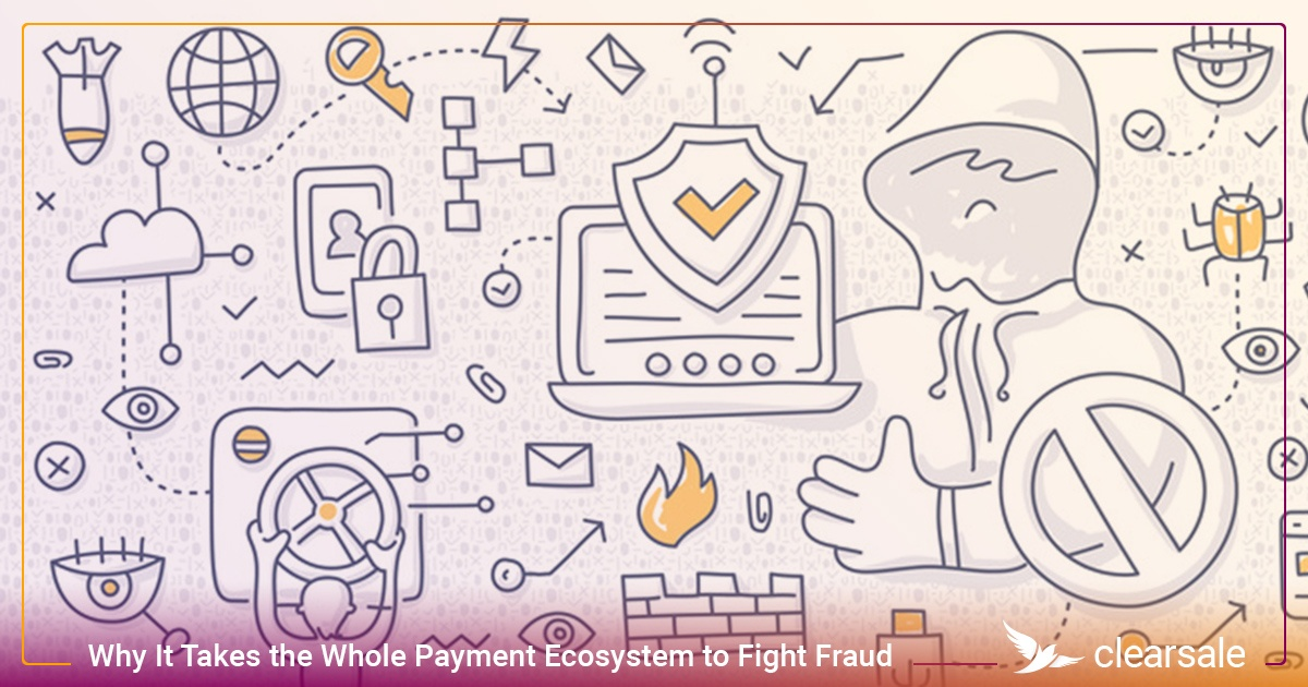 Why It Takes the Whole Payment Ecosystem to Fight Fraud