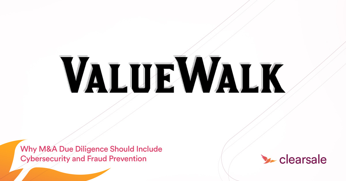 Why M&A Due Diligence Should Include Cybersecurity and Fraud Prevention