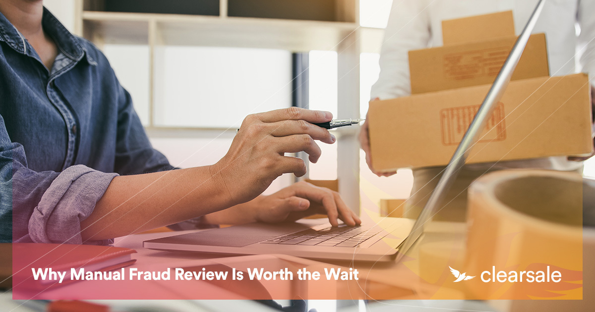 Why Manual Fraud Review Is Worth the Wait