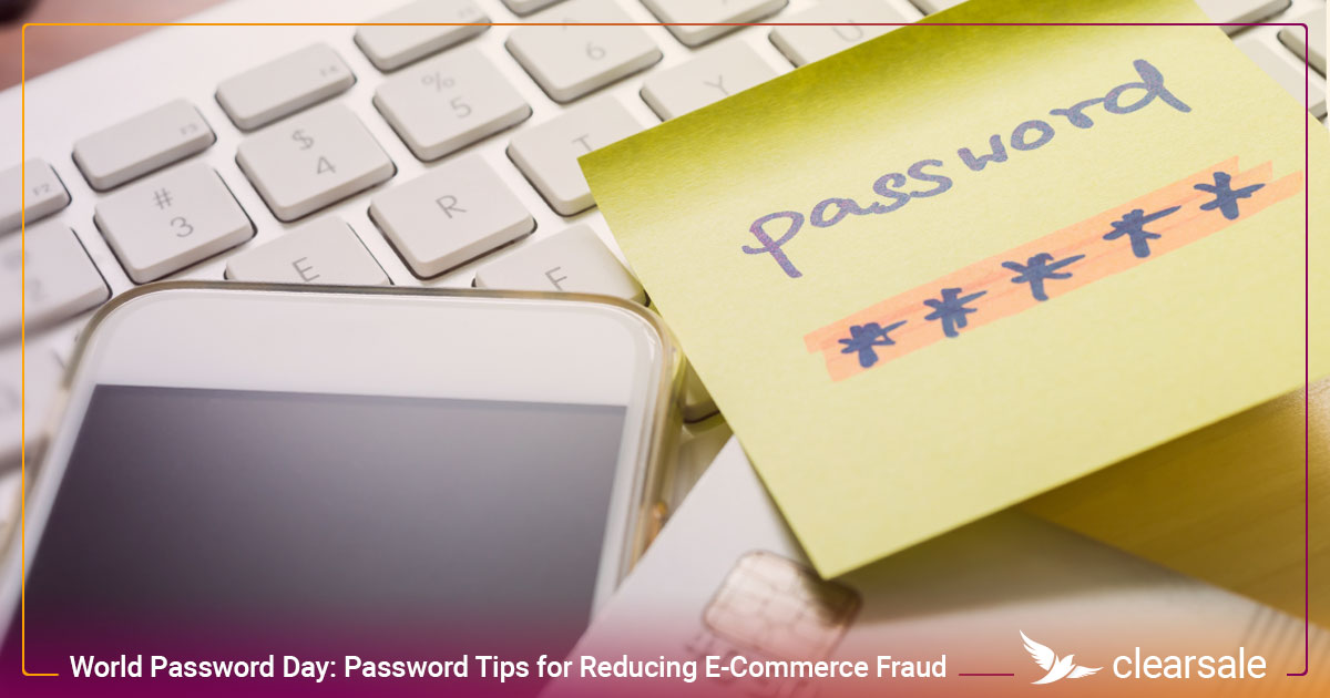 World Password Day: Password Tips for Reducing E-Commerce Fraud