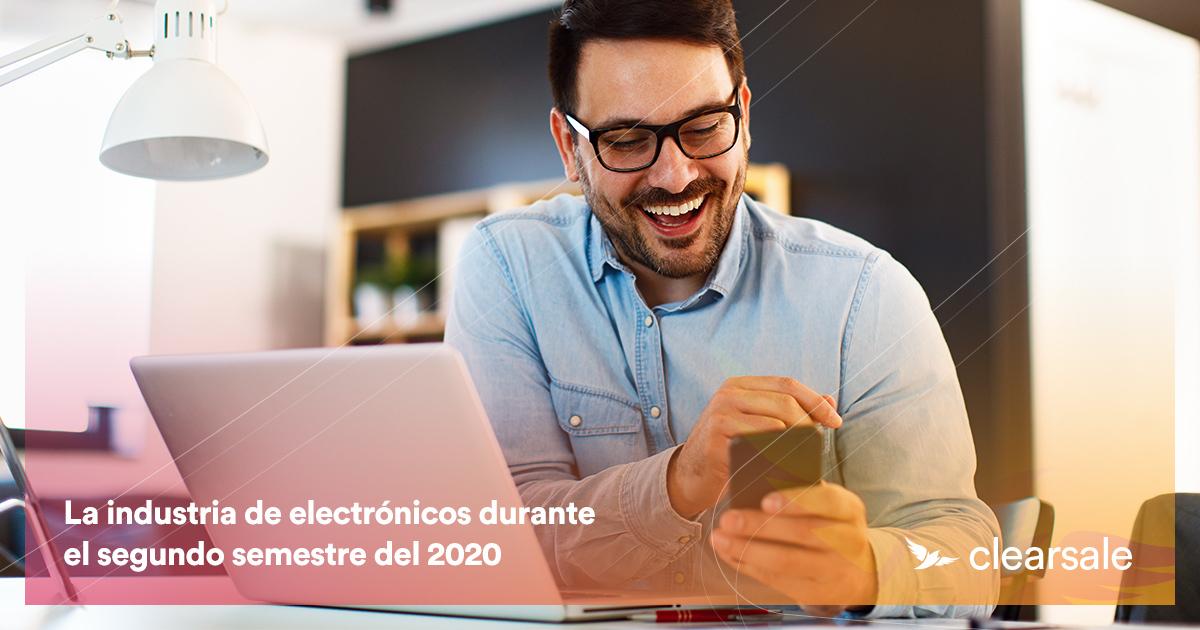 La industria de electrónicos durante el segundo semestre del 2020