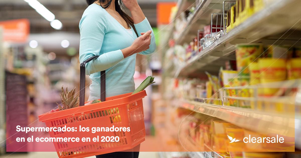 Supermercados: los ganadores en el ecommerce en el 2020