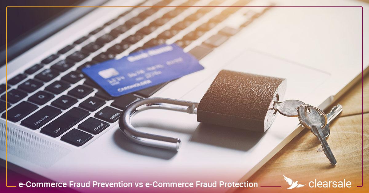 e-Commerce Fraud Prevention vs e-Commerce Fraud Protection